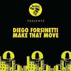 Diego Forsinetti - Make That Move
