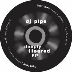 DJ Pipe - Deeply Floored EP (GN01)