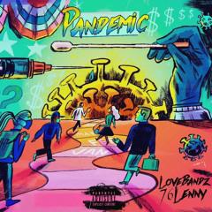 lovebandz- Pandemic ft. 76lenny