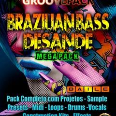 Brazilian Bass & Desande MEGA PACK - Samples/ Presets/ Remakes / Plugins / Mix e Master