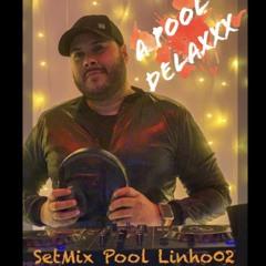 A Pool Delaxxx ( SetMix Pool Dj Linho02)