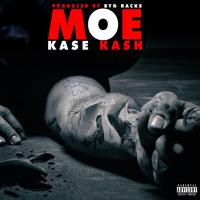 Kase Kash - M.O.E ( Moe Ove Evrrythang ) Produced By Byg Racks