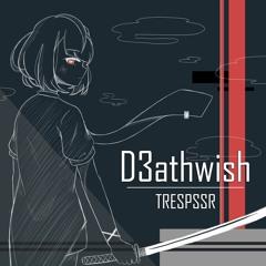 D3athwish (THRASHBREAK Flip)