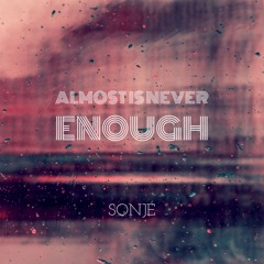 Almost Is Never Enough(cover by Sonjé)