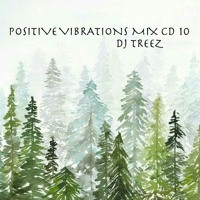 POSITIVE VIBRATIONS MIX CD 10 - DJ TREEZ