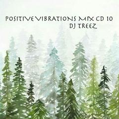 POSITIVE VIBRATIONS MIX CD 10 - DJ TREEZ