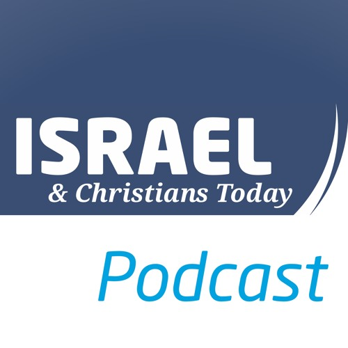 Israel & Christians Today Podcast
