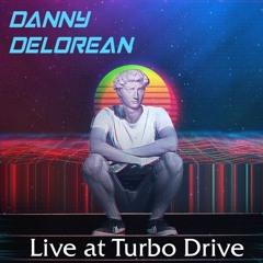 Danny Delorean Live at Turbo Drive December 2020