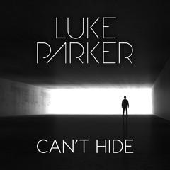 Luke Parker - Can't Hide [OUT 26 JUN 2020]