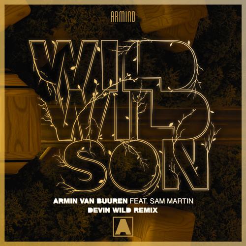 Armin van Buuren feat. Sam Martin - Wild Wild Son (Devin Wild Remix) [OUT NOW]