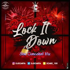 Lock It Down Slow Dancehall Mix  | @DJScarta 2021 | Valentines🌹| Snap:Scarz_100