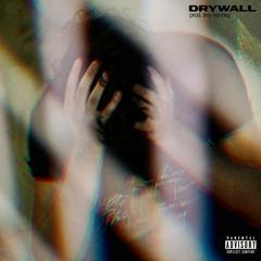 drywall (prod. trey kenney)
