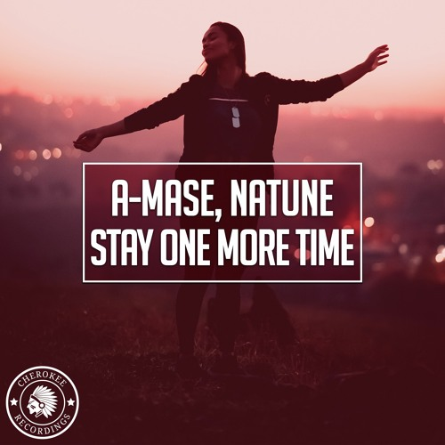 A-Mase, Natune - Stay One More Time (Extended Mix)