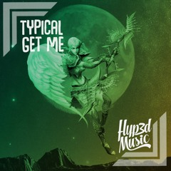 Typical - Get Me  [BUY = Free Download]