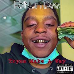 Fo'Nun Dee- Tryna Make A Way