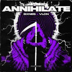 BXNES & VLCN - ANNIHILATE