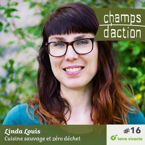 CHAMPS D'ACTION - Saison 2 - Ep.16 - Linda Louis, cuisine sauvage et zéro déchet.