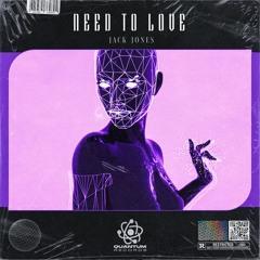 Jack Jones - Need To Love [QR Release]