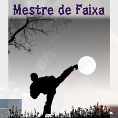Mestre de Faixa(Prod Jhonny Loud)
