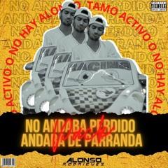 Alonso Rodriguez - PACK NO ANDABA PERDIDO ANDABA DE PARRANDA | 20 TEMAS FREE