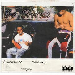 lovebandz - Bv stories ft 1100Pop & 76lenny