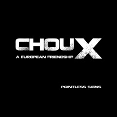 ChouX - Pointless Signs