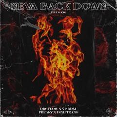 Neva Back Down - Drgflow X VP Roki X Freaky X Dinh Trang