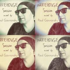 #07 Warehouse Session @Paul Gavronsky
