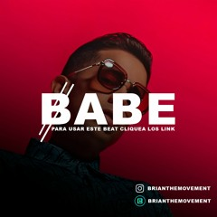 Babe -  De La Ghetto Type  BRIANTHEMOVEMENT