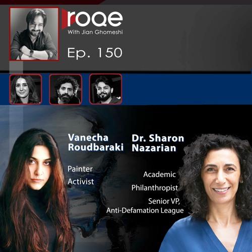 Roqe - Ep#150 - Dr. Sharon Nazarian, Vanecha Roudbaraki