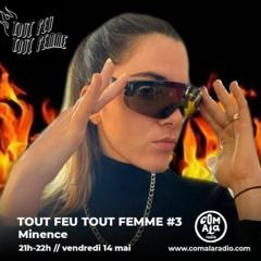 Comala Radio - Tout Feu Tout Femme #3 by Minence 14.05.21