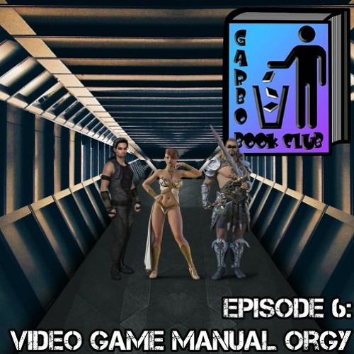 Garbo Book Club Ep 6: Video Game Manual Orgy [Part 1]