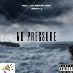 No Pressure (loud loux prod.) (Remastered)