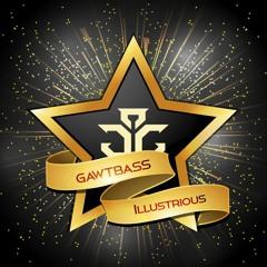 Gawtbass - Illustrious