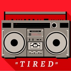 """ Tired "" (Old School Rap Beat)"