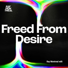 Gala - Freed From Desire (Ray Montreal Edit)
