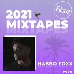 Fibre 2021 Mixtapes - Habbo Foxx