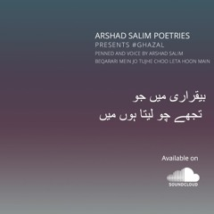 Beqarari mein jo tujhe choo leta hoon main - Arshad Salim Poetries