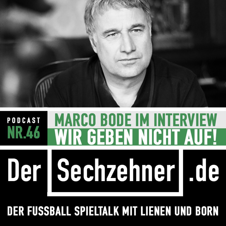 """""""Wir geben nicht auf"""": Werder Aufsichtsrat-Boss Marco Bode im Sechzehner No.46"""