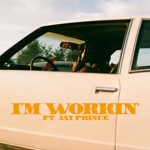 I'M WORKIN' (feat. Jay Prince)