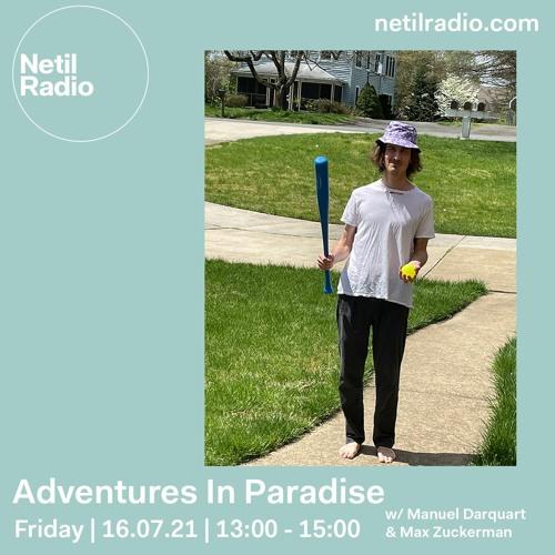 Adventures In Paradise with Manuel Darquart & Max Zuckerman