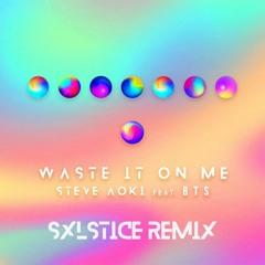 Steve Aoki - Waste It On Me feat. BTS (Sxlstice Remix)