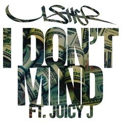 Usher feat. Juicy J - I Don't Mind