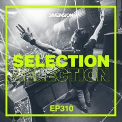 DIM3NSION Selection - Episode 310 (09.04.2021)