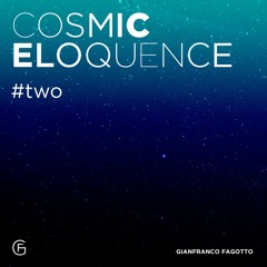 Cosmic Eloquence, II