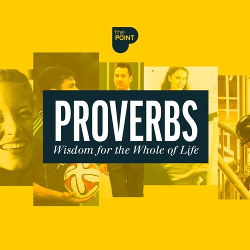 Proverbs - Wisdom for the whole of life
