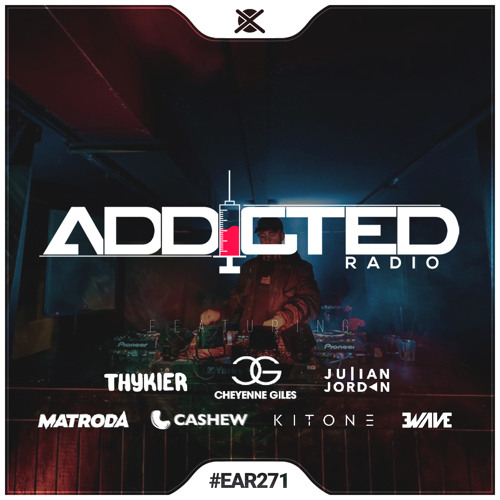 Addicted Radio #271