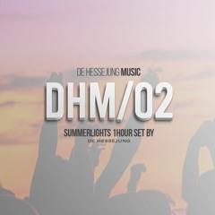 DHM/02 - Summerlights  / 1HOUR SET