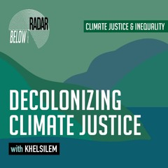 Decolonizing Climate Justice — with Khelsilem