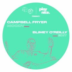 PN0047: Campbell Fryer - Moody (Blimey O'Reilly Edit)